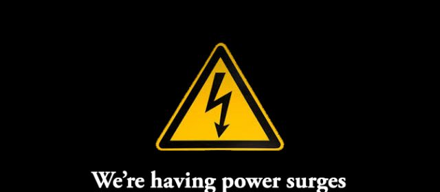 We're having power surges