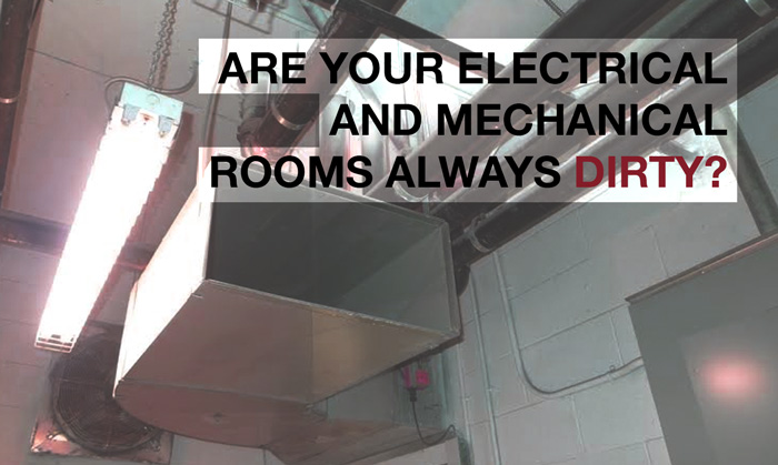 Are Your Electrical And Mechanical Rooms Always Dirty