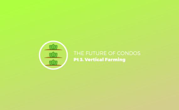 The Future of Condos, pt 3 Vertical Farming