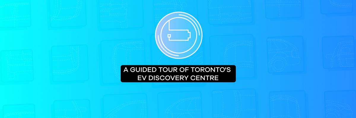 A guided tour of Toronto's EV Discovery Centre