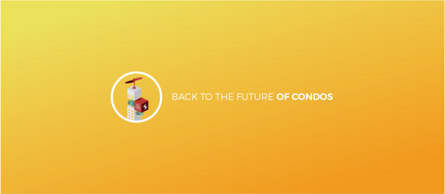 Back to The Future of Condos