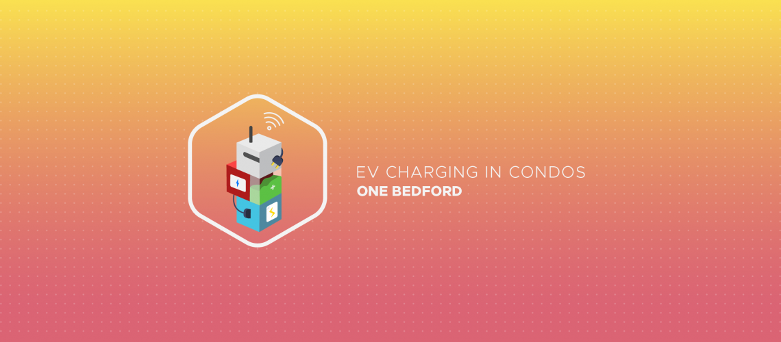 EV Charging in Condos: One Bedford