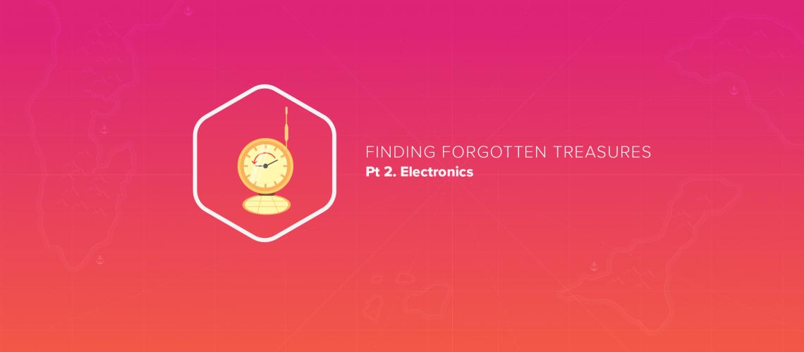 Finding Forgotten Treasures, pt 2: Electronics